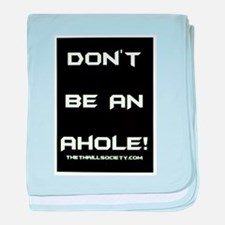 Don't Be An Ahole! Baby Blanket
