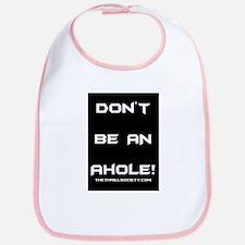 Don't Be An Ahole! Bib