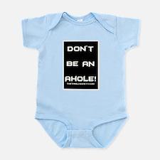 Don't Be An Ahole! Infant Body Suit