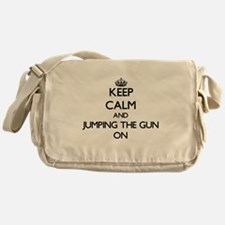 Keep Calm and Jumping The Gun ON Messenger Bag