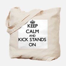 Keep Calm and Kick Stands ON Tote Bag