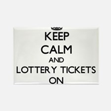 Keep Calm and Lottery Tickets ON Magnets