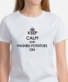 Keep Calm and Mashed Potatoes ON T-Shirt