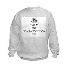 Keep Calm and Mashed Potatoes ON Sweatshirt