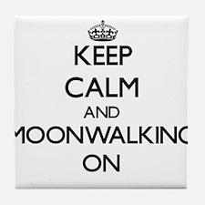 Keep Calm and Moonwalking ON Tile Coaster
