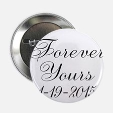 "Forever Yours Personalizable 2.25"" Button"