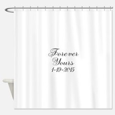 Forever Yours Personalizable Shower Curtain