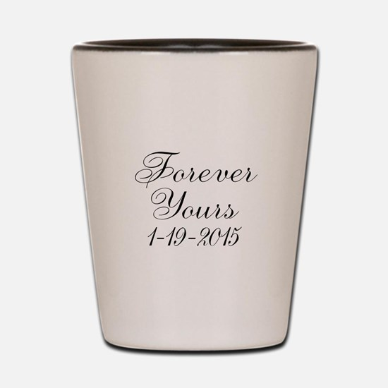 Forever Yours Personalizable Shot Glass