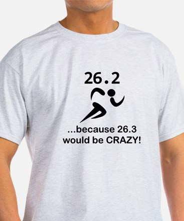 26.3 Would Be Crazy T-Shirt