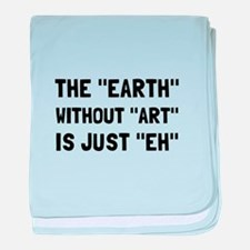 Earth Without Art baby blanket