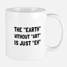 Earth Without Art Mugs