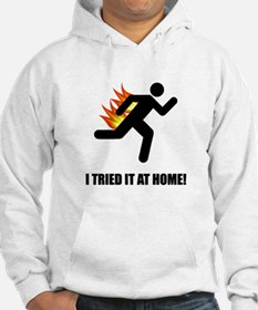 I Tried It At Home Hoodie
