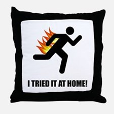 I Tried It At Home Throw Pillow