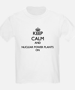 Keep Calm and Nuclear Power Plants ON T-Shirt