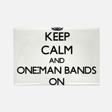 Keep Calm and One-Man Bands ON Magnets