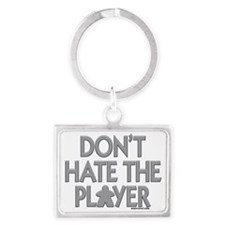 Don't Hate the Player Keychains