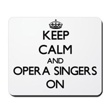 Keep Calm and Opera Singers ON Mousepad