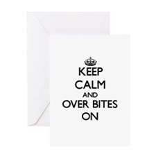 Keep Calm and Over Bites ON Greeting Cards