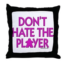 Don't Hate the Player Throw Pillow