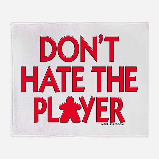 Don't Hate the Player Throw Blanket