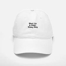 Shut Up & Ride Baseball Baseball Cap