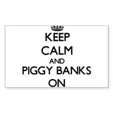 Keep Calm and Piggy Banks ON Decal