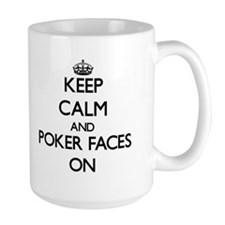 Keep Calm and Poker Faces ON Mugs