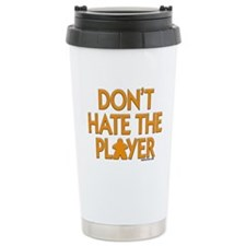 Don't Hate the Player Travel Coffee Mug