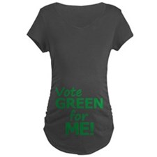 Vote Green 4 Me Maternity T-Shirt