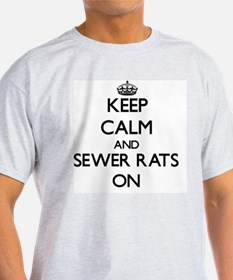 Keep Calm and Sewer Rats ON T-Shirt