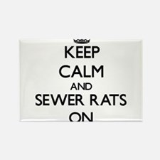 Keep Calm and Sewer Rats ON Magnets