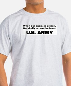 Army When our enemies attack T-Shirt