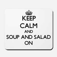 Keep Calm and Soup And Salad ON Mousepad