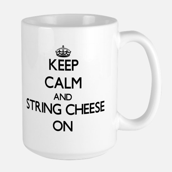 Keep Calm and String Cheese ON Mugs