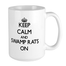 Keep Calm and Swamp Rats ON Mugs