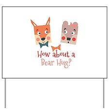 A Bear Hug Yard Sign