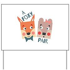A Foxy Pair Yard Sign