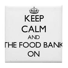 Keep Calm and The Food Bank ON Tile Coaster