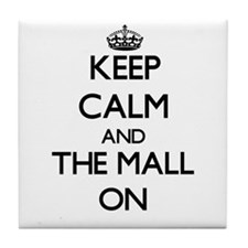 Keep Calm and The Mall ON Tile Coaster