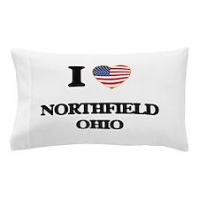 I love Northfield Ohio Pillow Case