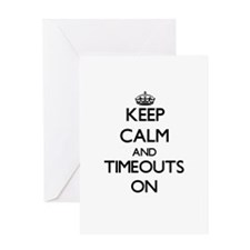 Keep Calm and Timeouts ON Greeting Cards
