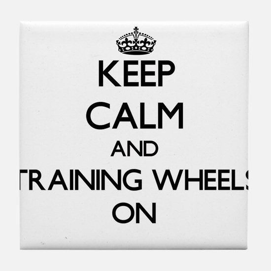 Keep Calm and Training Wheels ON Tile Coaster