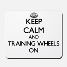 Keep Calm and Training Wheels ON Mousepad
