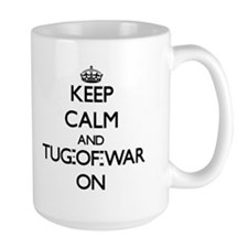 Keep Calm and Tug-Of-War ON Mugs