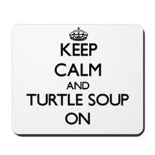 Keep Calm and Turtle Soup ON Mousepad