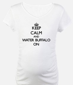 Keep Calm and Water Buffalo ON Shirt