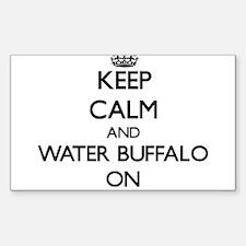 Keep Calm and Water Buffalo ON Decal