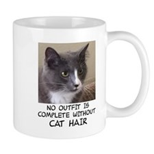 NO OUTFIT IS COMPLETE WITHOUT CAT HAIR Mugs