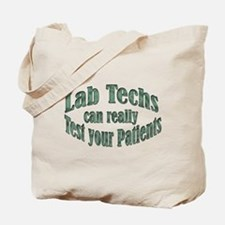 Lab Techs Test Your Patients Tote Bag