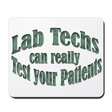 Lab Techs Test Your Patients Mousepad